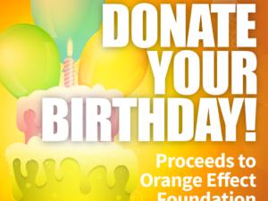 Donate Your Birthday Orange Effect Foundation
